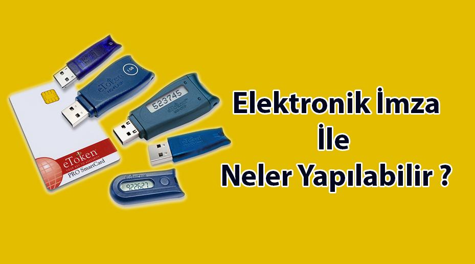 Elektronik imza neler yapılabilir